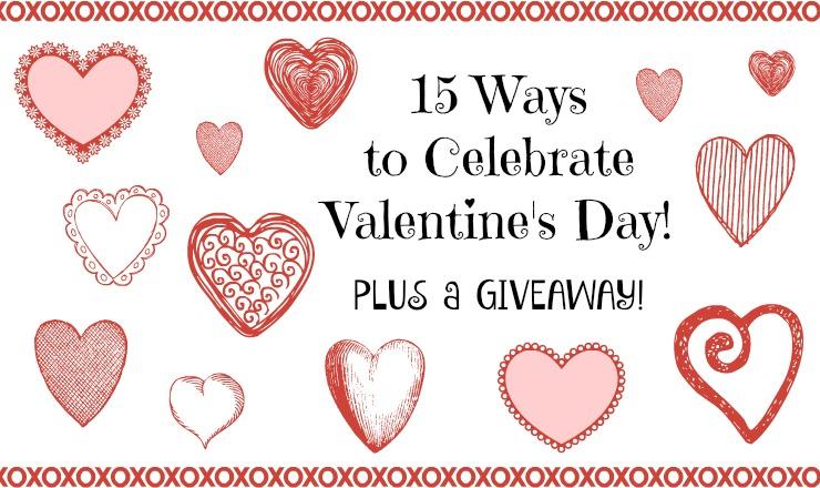 15 Ways to Celebrate Valentine's Day