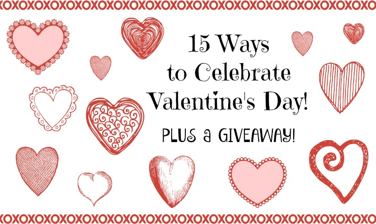 15 Ways to Celebrate Valentine's Day